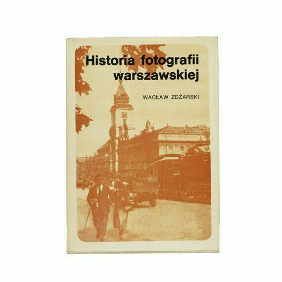 Historia Fotografii Warszawskiej